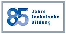85 Jahre technische Bildung